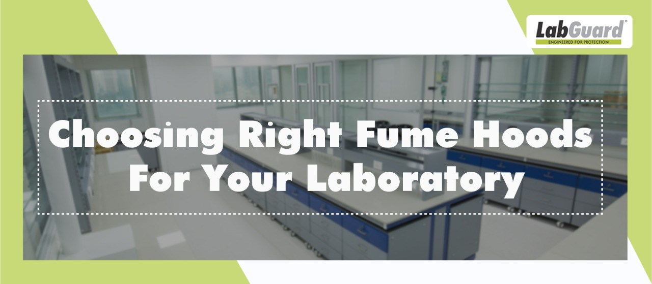 Choosing right fume hoods for your laboratory