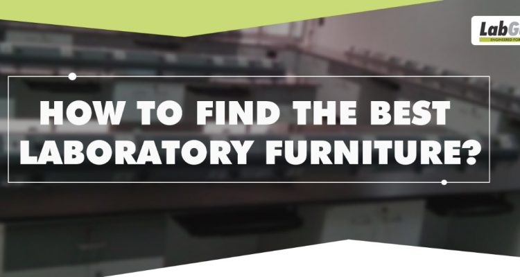 HOW TO FIND THE BEST LABORATORY FURNITURE