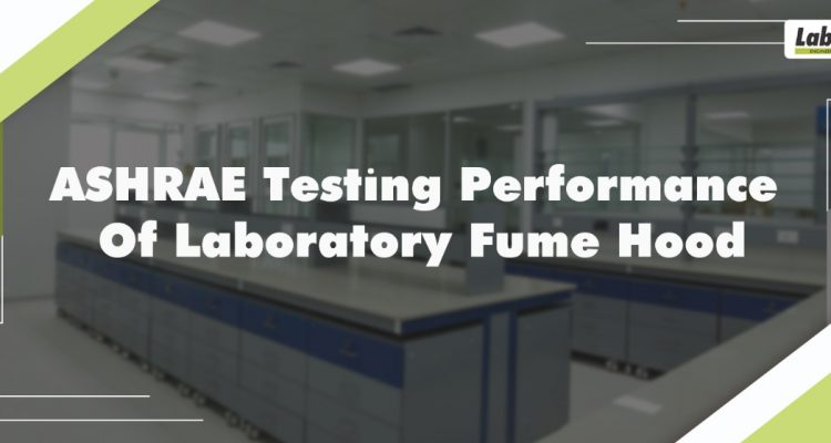 ASHRAE Testing Performance of Laboratory Fume Hood