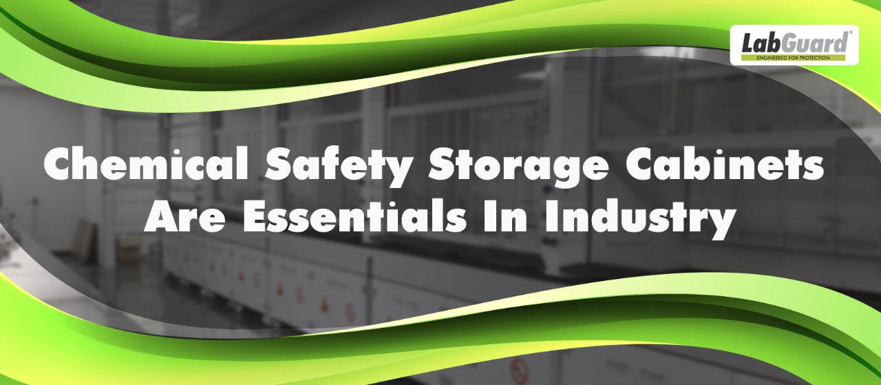 Chemical Safety Storage Cabinets are Essentials in Industry