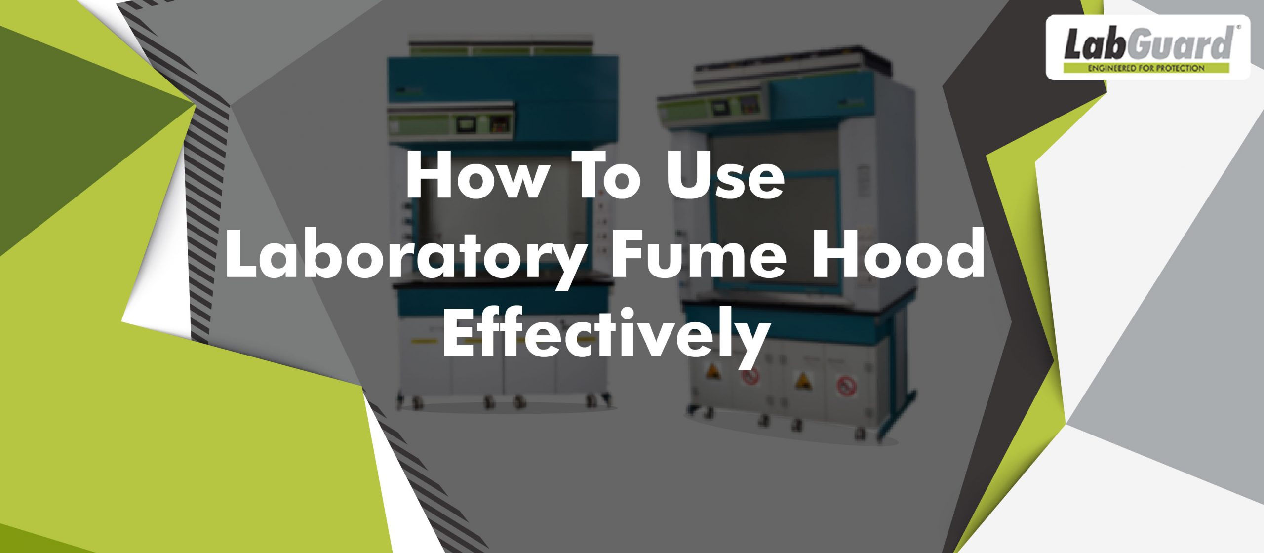 How to use laboratory fume hood effectively
